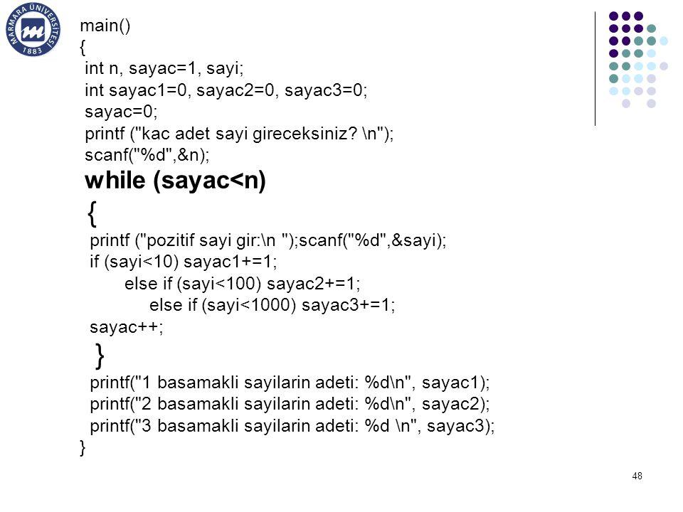48 main() { int n, sayac=1, sayi; int sayac1=0, sayac2=0, sayac3=0; sayac=0; printf ( kac adet sayi gireceksiniz.