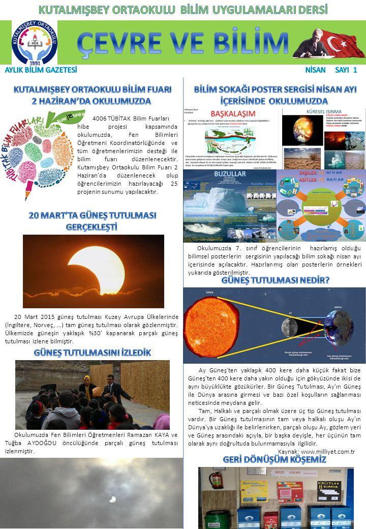 4006 TÜBİTAK Bilim Fuarları hibe projesi kapsamında okulumuzda, Fen Bilimleri Öğretmeni Koordinatörlüğünde ve tüm öğretmenlerimizin desteği ile bilim fuarı düzenlenecektir.