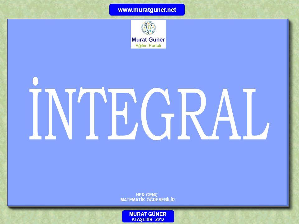 HER GENÇ MATEMATİK ÖĞRENEBİLİR www.muratguner.net MURAT GÜNER ATAŞEHİR- 2012