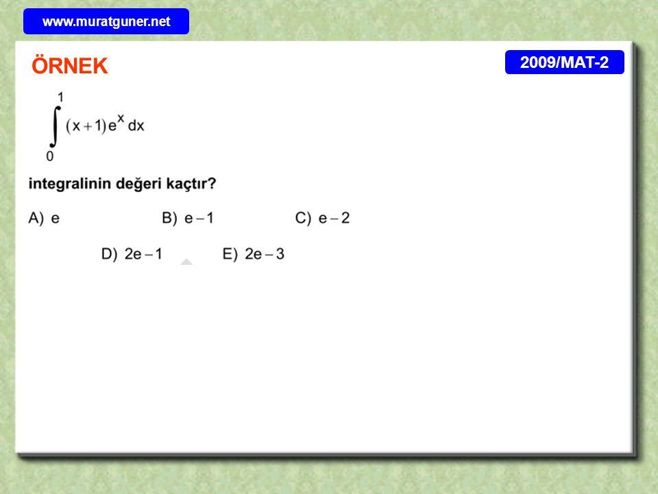 2008/MAT-2 ÖRNEK ÇÖZÜM b = 0 ve b=2 f ( 2 ) = 4/3 0 2 –+– max www.muratguner.net