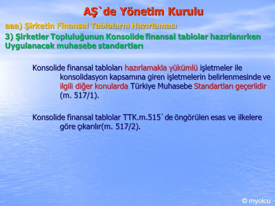 AŞ`de Yönetim Kurulu aaa) Şirketin Finansal Tablolarnı Hazırlaması 3) Şirketler Topluluğunun Konsolide finansal tablolar hazırlanırken Uygulanacak muh