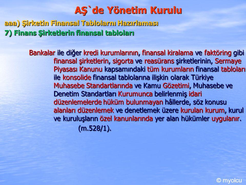 AŞ`de Yönetim Kurulu aaa) Şirketin Finansal Tablolarnı Hazırlaması 7) Finans Şirketlerin finansal tabloları Bankalar ile diğer kredi kurumlarının, fin