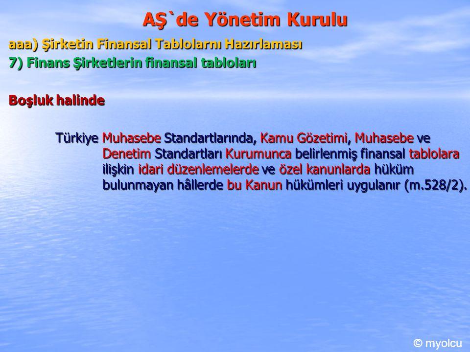 AŞ`de Yönetim Kurulu aaa) Şirketin Finansal Tablolarnı Hazırlaması 7) Finans Şirketlerin finansal tabloları Boşluk halinde Türkiye Muhasebe Standartla