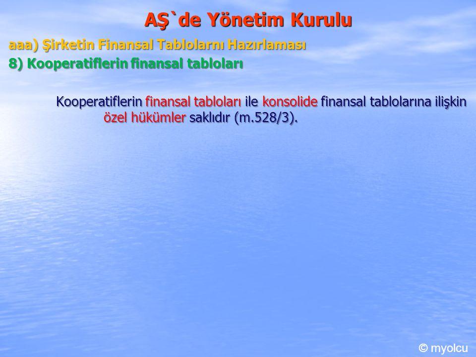 AŞ`de Yönetim Kurulu aaa) Şirketin Finansal Tablolarnı Hazırlaması 8) Kooperatiflerin finansal tabloları Kooperatiflerin finansal tabloları ile konsol