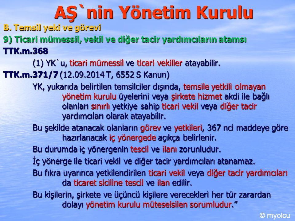 AŞ`nin Yönetim Kurulu B. Temsil yeki ve görevi 9) Ticari mümessil, vekil ve diğer tacir yardımcıların atamsı TTK.m.368 (1) YK`u, ticari mümessil ve ti