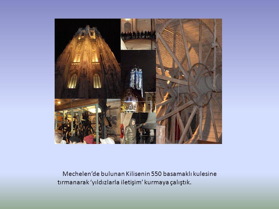 Mechelen'de bulunan Kilisenin 550 basamaklı kulesine tırmanarak 'yıldızlarla iletişim' kurmaya çalıştık.