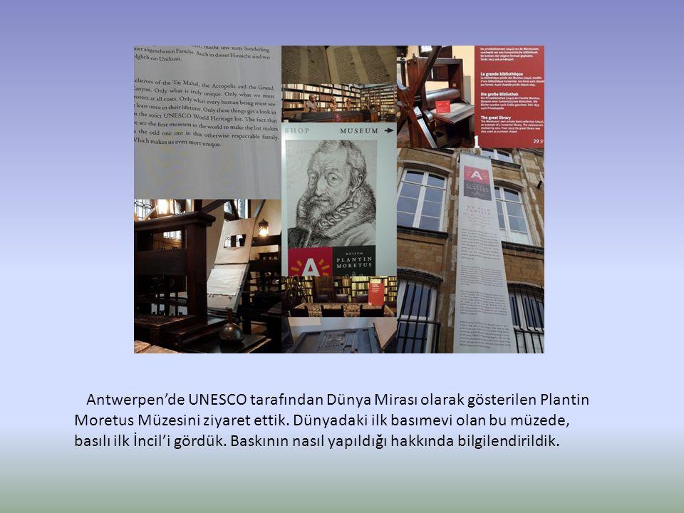 Antwerpen'de UNESCO tarafından Dünya Mirası olarak gösterilen Plantin Moretus Müzesini ziyaret ettik. Dünyadaki ilk basımevi olan bu müzede, basılı il