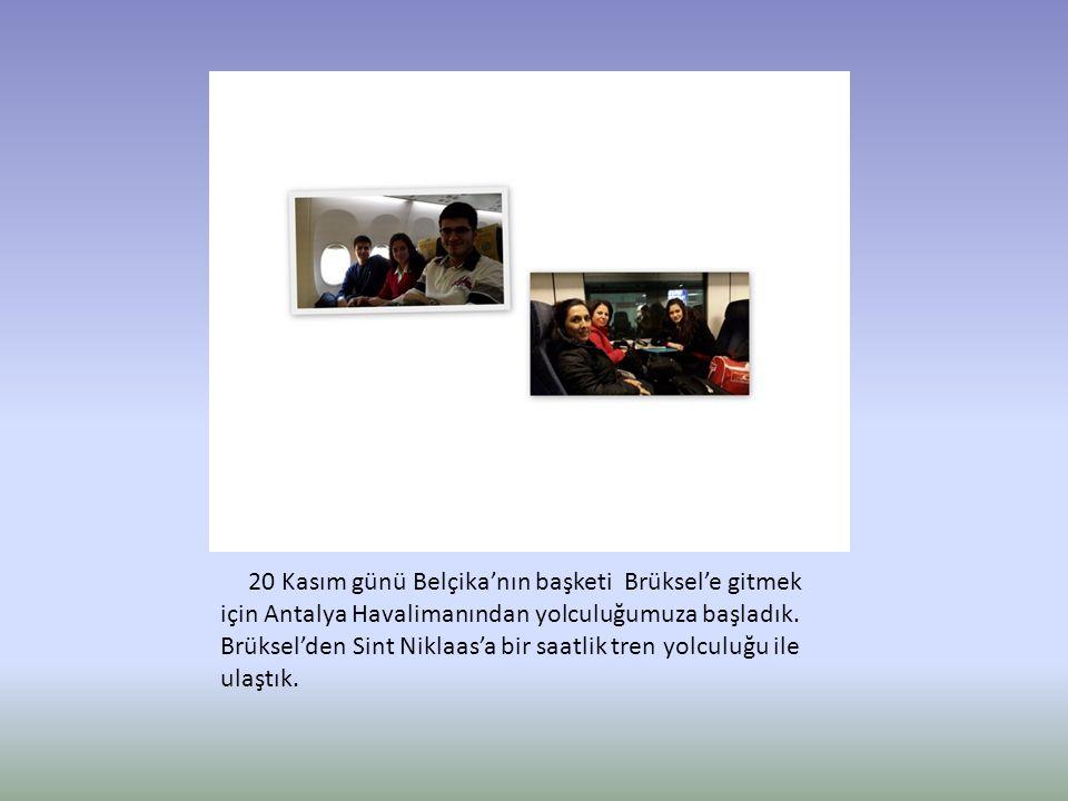 20 Kasım günü Belçika'nın başketi Brüksel'e gitmek için Antalya Havalimanından yolculuğumuza başladık.