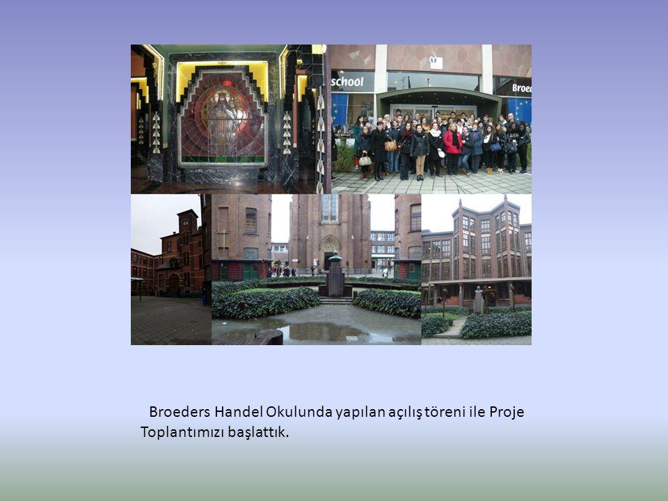 Broeders Handel Okulunda yapılan açılış töreni ile Proje Toplantımızı başlattık.