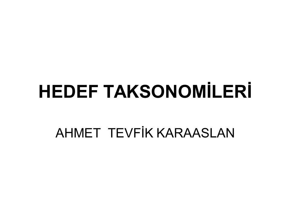 HEDEF TAKSONOMİLERİ AHMET TEVFİK KARAASLAN