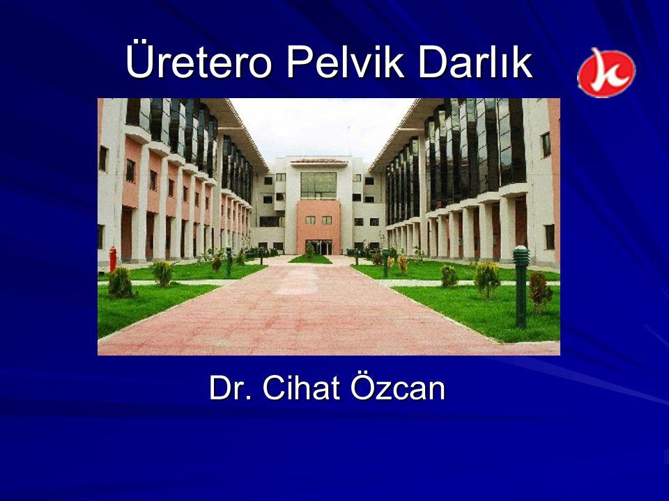 Üretero Pelvik Darlık Dr. Cihat Özcan