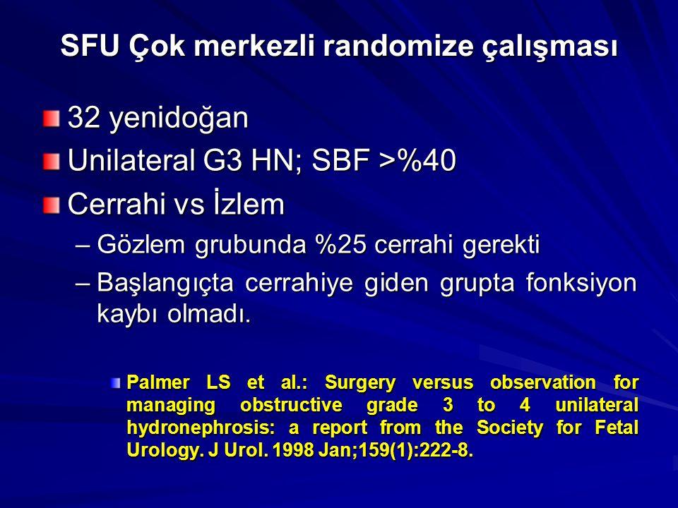 32 yenidoğan Unilateral G3 HN; SBF >%40 Cerrahi vs İzlem –Gözlem grubunda %25 cerrahi gerekti –Başlangıçta cerrahiye giden grupta fonksiyon kaybı olma