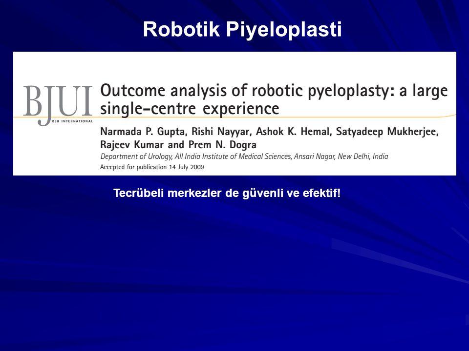 Robotik Piyeloplasti Tecrübeli merkezler de güvenli ve efektif!