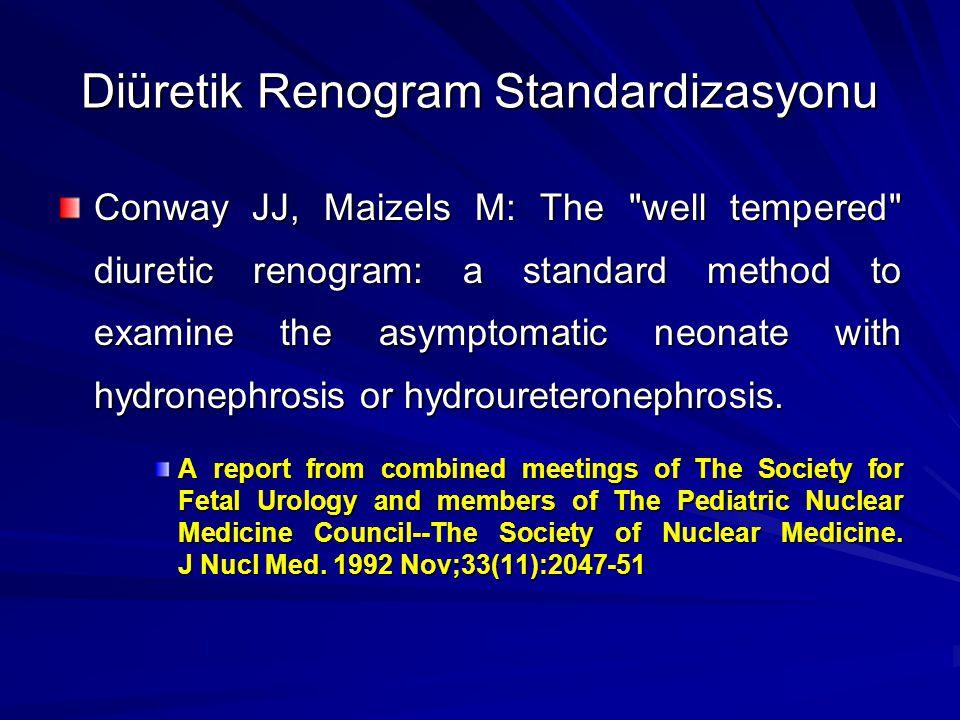 Diüretik Renogram Standardizasyonu Conway JJ, Maizels M: The