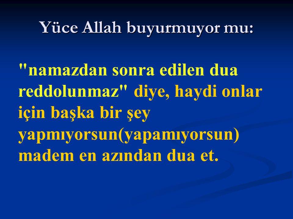 Yüce Allah buyurmuyor mu: