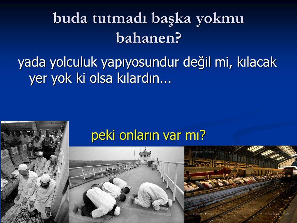 Yüce Allah buyurmuyor mu: namazdan sonra edilen dua reddolunmaz diye, haydi onlar için başka bir şey yapmıyorsun(yapamıyorsun) madem en azından dua et.