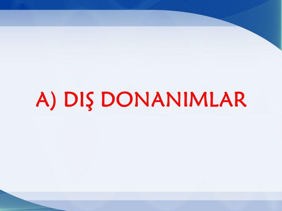 A) DIŞ DONANIMLAR