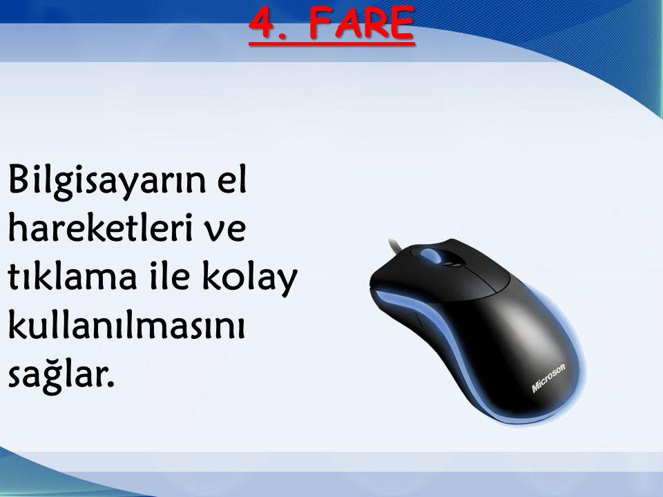 4. FARE Bilgisayarın el hareketleri ve tıklama ile kolay kullanılmasını sağlar.