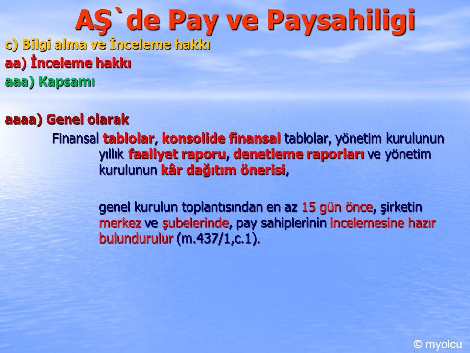 AŞ`de Pay ve Paysahiligi c) Bilgi alma ve İnceleme hakkı c) Bilgi alma ve İnceleme hakkı aa) İnceleme hakkı aaa) Kapsamı aaaa) Genel olarak Finansal t
