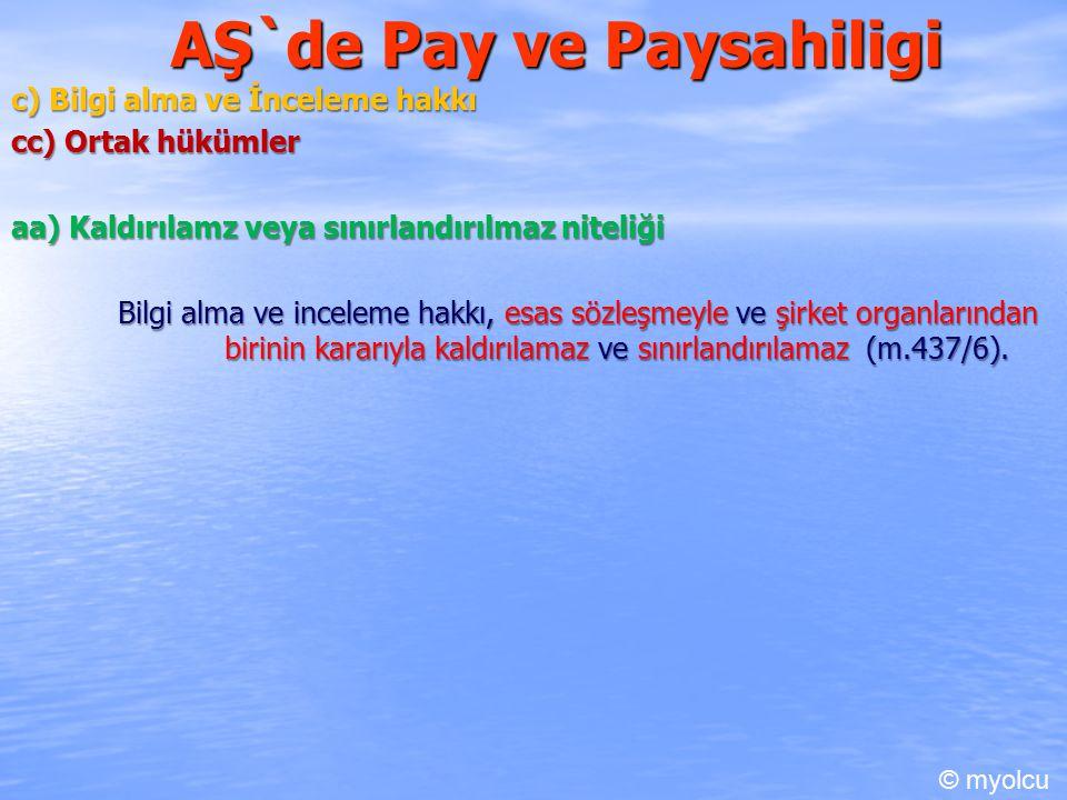 AŞ`de Pay ve Paysahiligi c) Bilgi alma ve İnceleme hakkı c) Bilgi alma ve İnceleme hakkı cc) Ortak hükümler cc) Ortak hükümler aa) Kaldırılamz veya sı