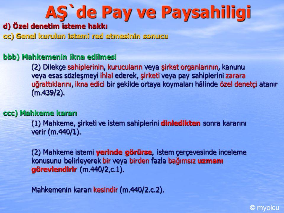 AŞ`de Pay ve Paysahiligi d) Özel denetim isteme hakkı cc) Genel kurulun istemi red etmesinin sonucu bbb) Mahkemenin ikna edilmesi (2) Dilekçe sahipler