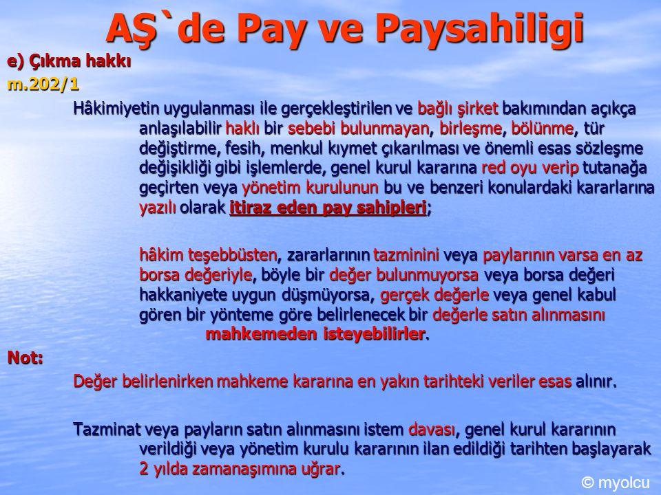 AŞ`de Pay ve Paysahiligi e) Çıkma hakkı m.202/1 m.202/1 Hâkimiyetin uygulanması ile gerçekleştirilen ve bağlı şirket bakımından açıkça anlaşılabilir h