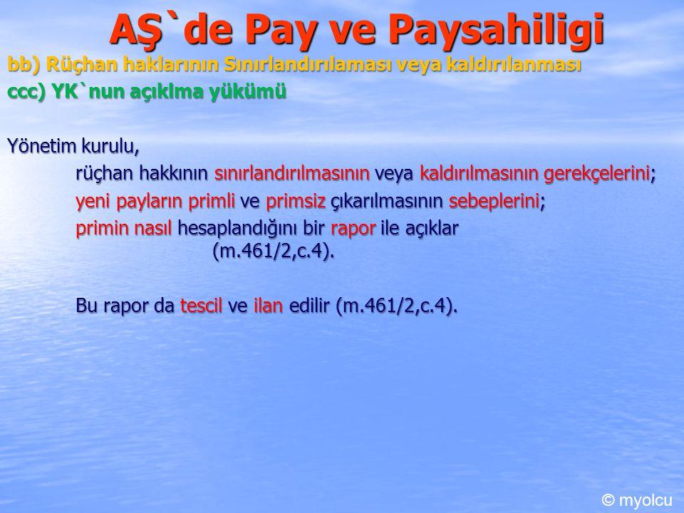 AŞ`de Pay ve Paysahiligi bb) Rüçhan haklarının Sınırlandırılaması veya kaldırılanması ccc) YK`nun açıklma yükümü Yönetim kurulu, rüçhan hakkının sınır