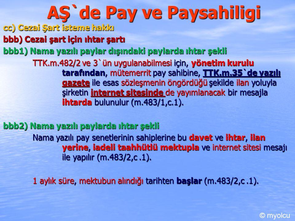 AŞ`de Pay ve Paysahiligi cc) Cezai Şart isteme hakkı bbb) Cezai şart için ıhtar şartı bbb1) Nama yazılı paylar dışındaki paylarda ıhtar şekli TTK.m.48
