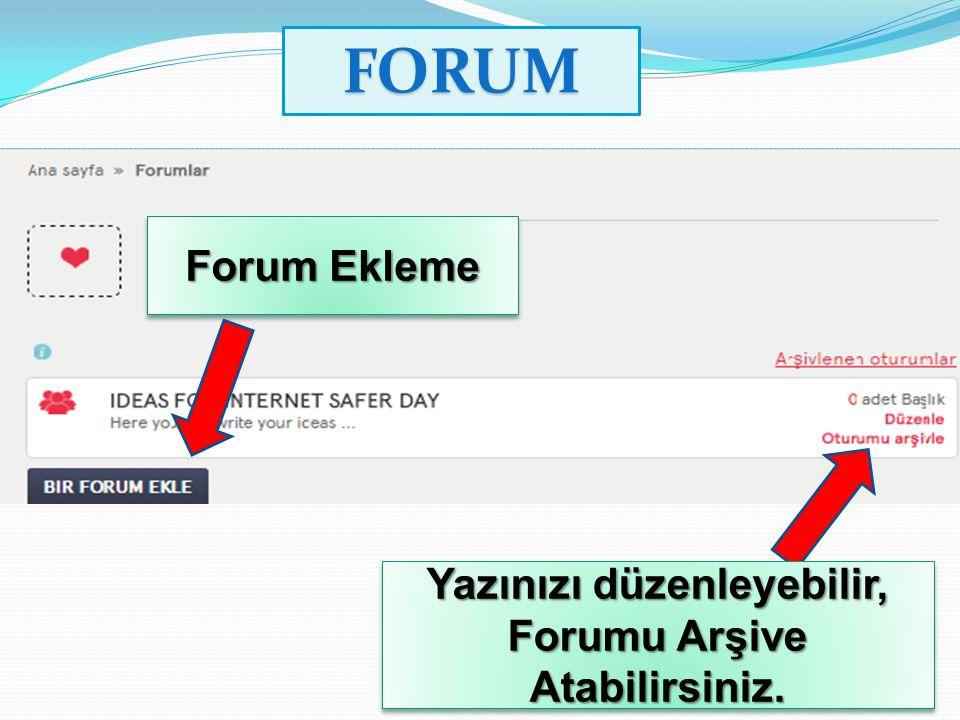Forum Ekleme Yazınızı düzenleyebilir, Forumu Arşive Atabilirsiniz. FORUM