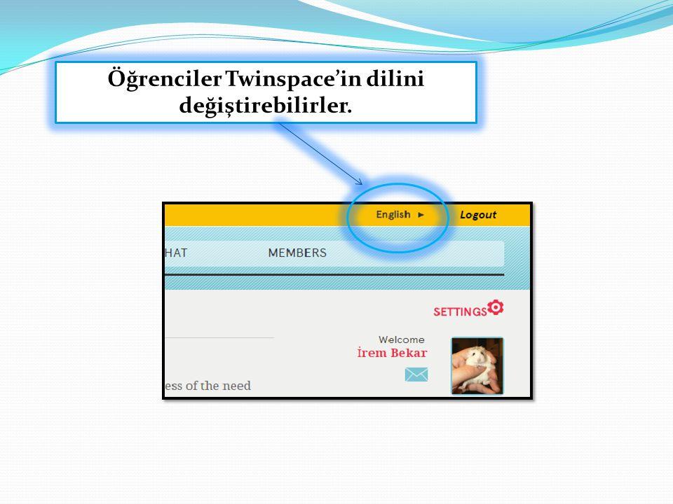 Öğrenciler Twinspace'in dilini değiştirebilirler.