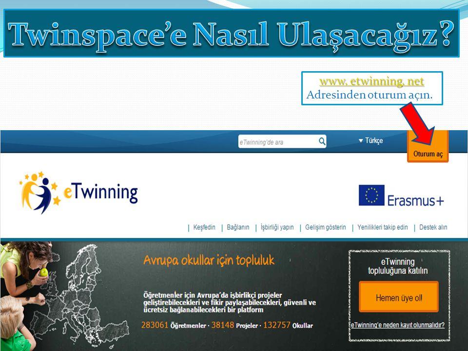 www. etwinning. net www. etwinning. net Adresinden oturum açın.