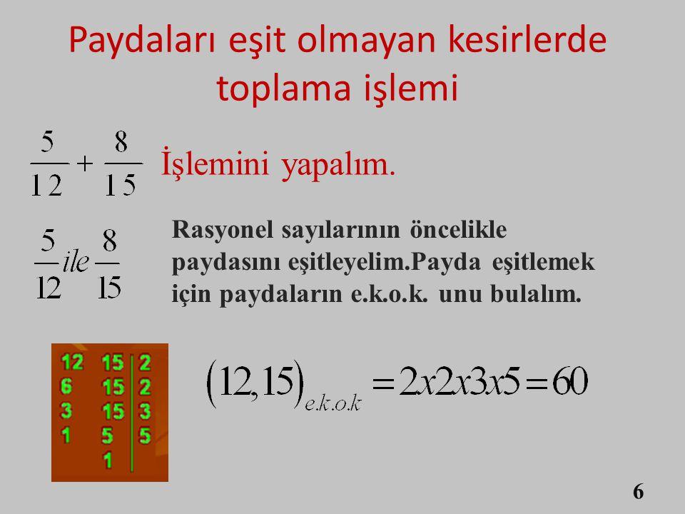 Aşağıdaki şekli ve işlemleri inceleyelim. + = 5