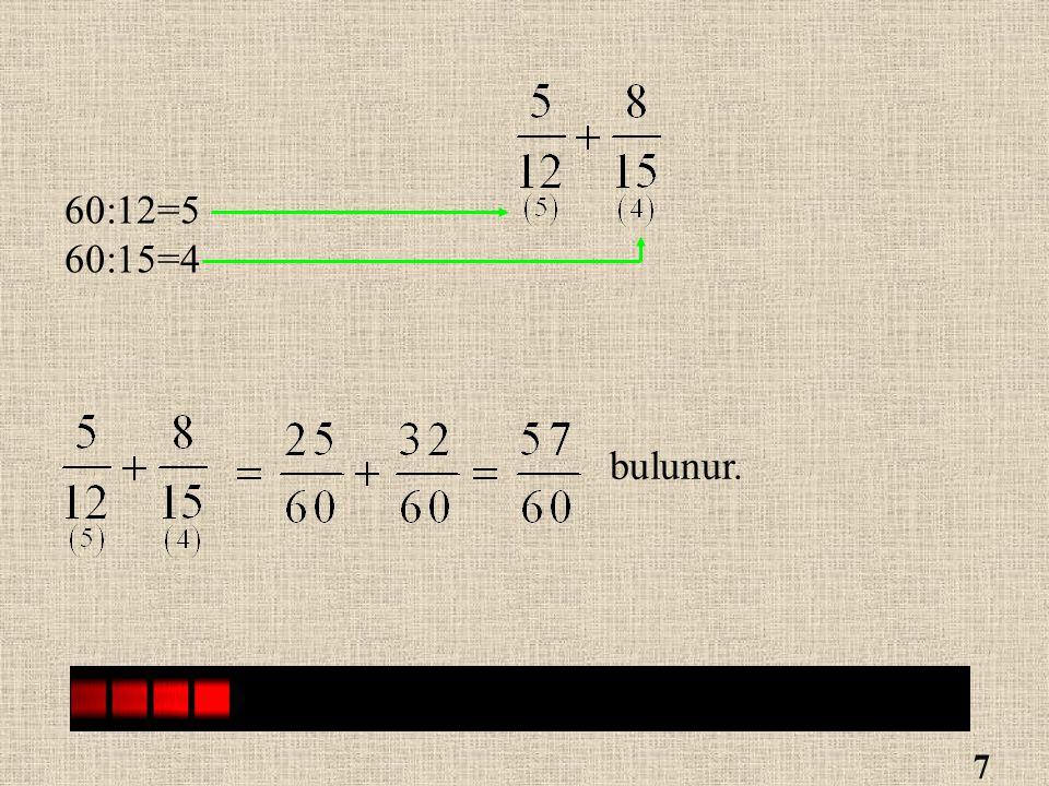 Paydaları eşit olmayan kesirlerde toplama işlemi İşlemini yapalım. Rasyonel sayılarının öncelikle paydasını eşitleyelim.Payda eşitlemek için paydaları