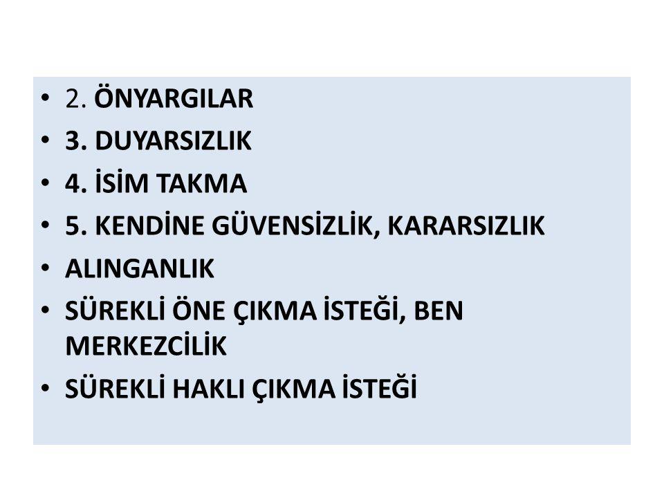 ETKİLİ İLETİŞİMİN ÖNÜNDEKİ ENGELLER 1.