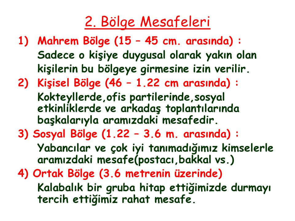 2.Bölge Mesafeleri 1)Mahrem Bölge (15 – 45 cm.