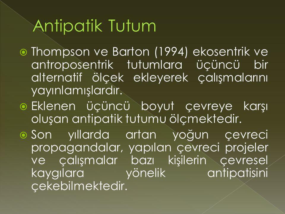  Thompson ve Barton (1994) ekosentrik ve antroposentrik tutumlara üçüncü bir alternatif ölçek ekleyerek çalışmalarını yayınlamışlardır.
