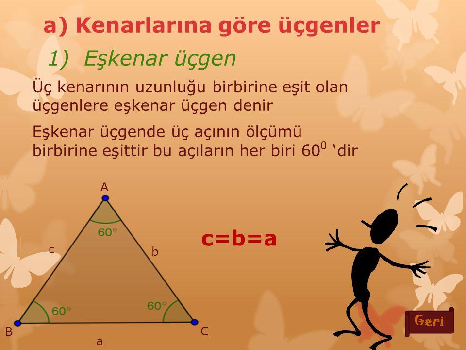 Üçgen çe ş itleri a) Kenarlarına göre üçgenler 1) Eşkenar üçgen 2) İkizkenar üçgen 3) Çeşitkenar üçgen b ) Açılarına göre üçgenler 1) Dar açılı üçgen 2) Dik üçgen 3) Geniş açılı üçgen ÜÜçgenler ikiye ayılırlar