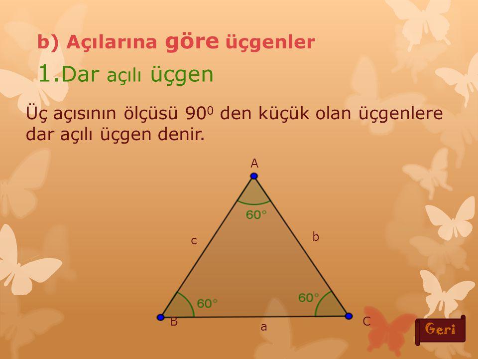 c ≠ b ≠ a Her kenarı farklı uzunlukta olan üçgenlere çeşitkenar üçgen denir.