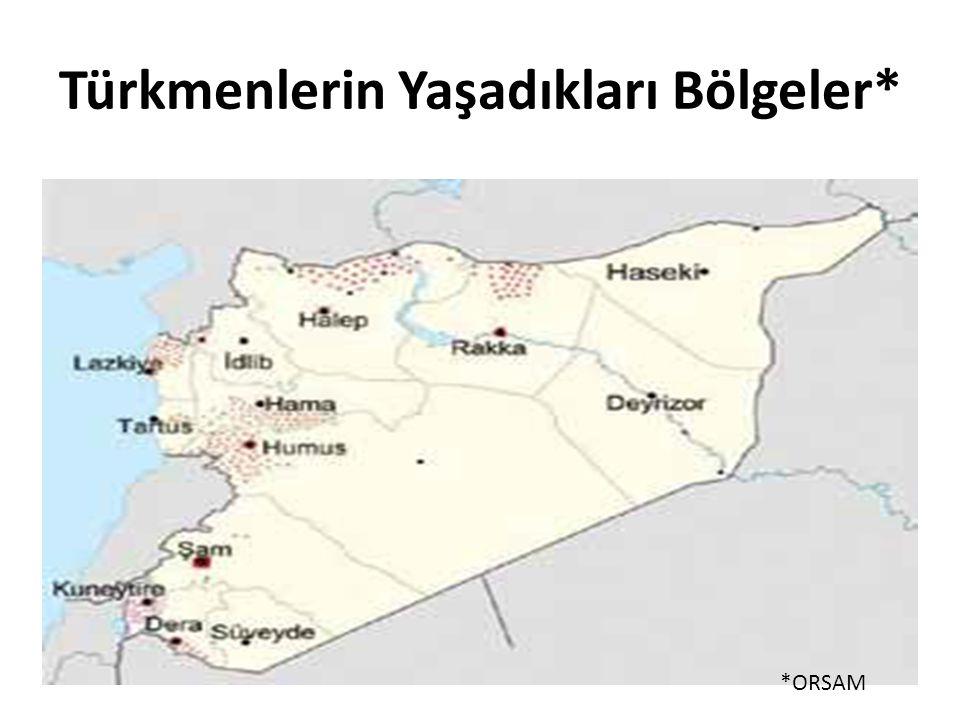 Türkmenlerin Yaşadıkları Bölgeler* *ORSAM