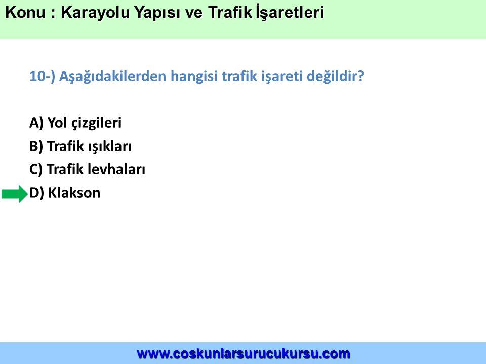 10-) Aşağıdakilerden hangisi trafik işareti değildir.