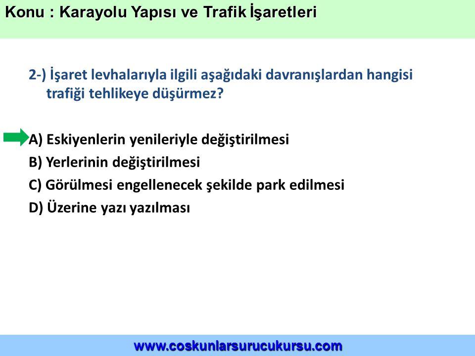 2-) İşaret levhalarıyla ilgili aşağıdaki davranışlardan hangisi trafiği tehlikeye düşürmez.
