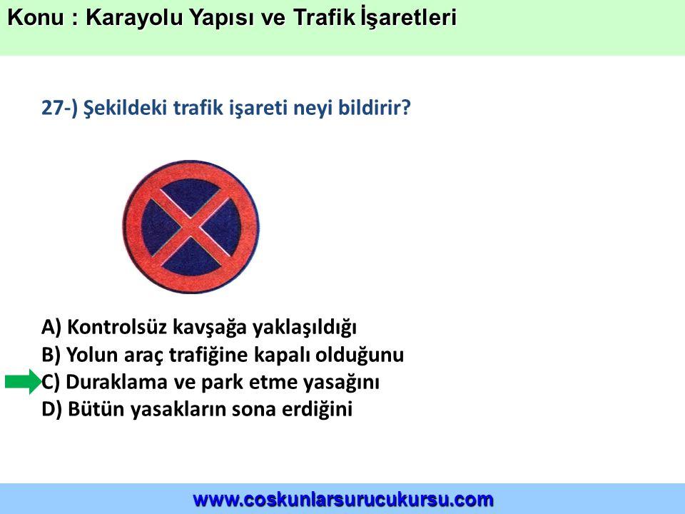 27-) Şekildeki trafik işareti neyi bildirir.