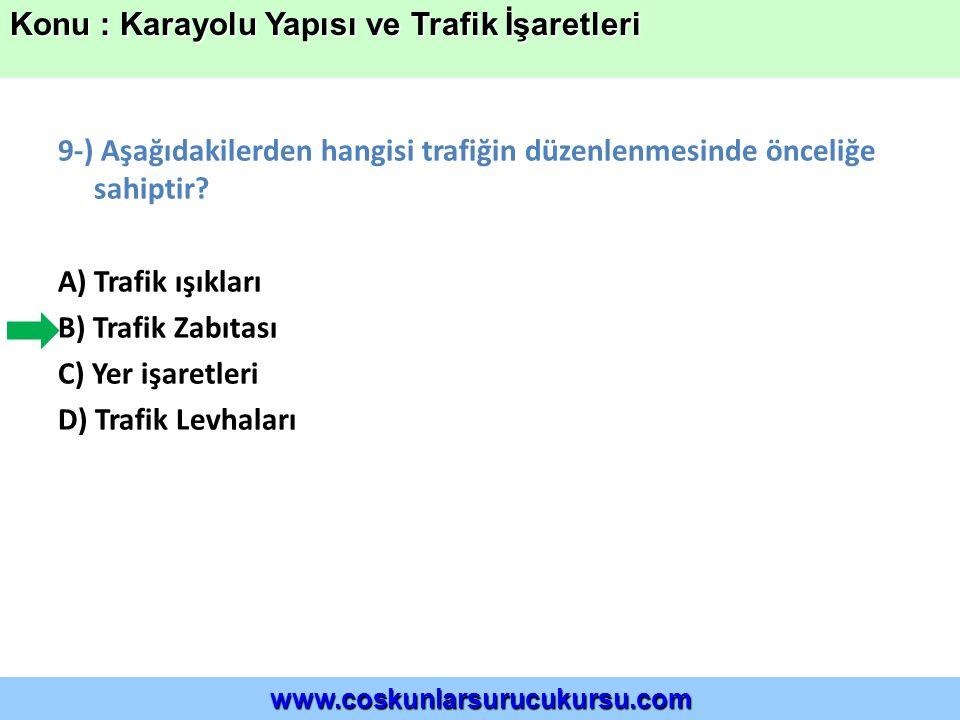 9-) Aşağıdakilerden hangisi trafiğin düzenlenmesinde önceliğe sahiptir.