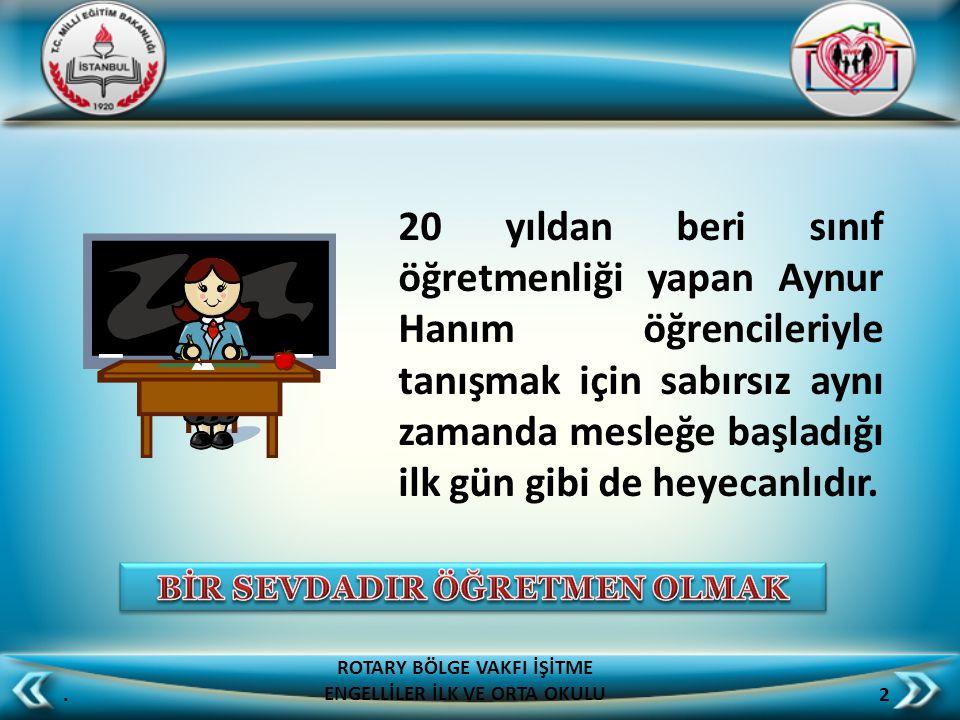 . 33 ROTARY BÖLGE VAKFI İŞİTME ENGELLİLER İLK VE ORTA OKULU