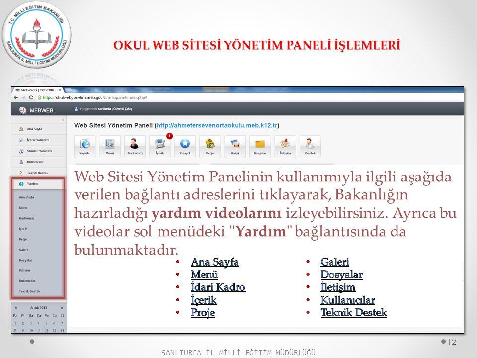 OKUL WEB SİTESİ YÖNETİM PANELİ İŞLEMLERİ Web Sitesi Yönetim Panelinin kullanımıyla ilgili aşağıda verilen bağlantı adreslerini tıklayarak, Bakanlığın