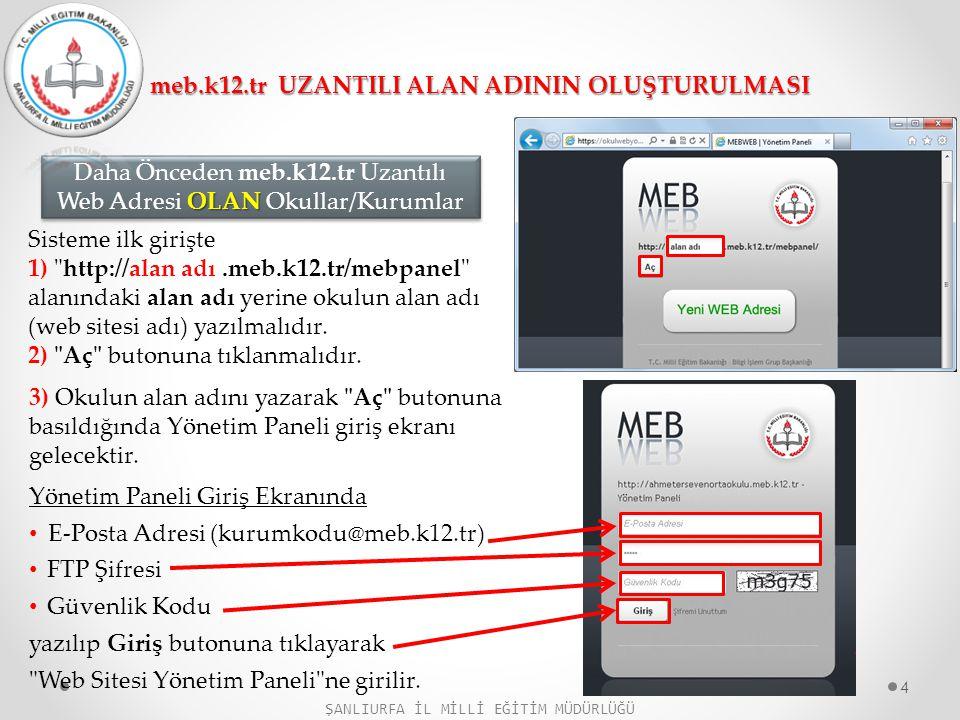 ŞANLIURFA İL MİLLİ EĞİTİM MÜDÜRLÜĞÜ 1) Sisteme ilk girişte Yeni WEB Adresi butonuna tıklanmalıdır.