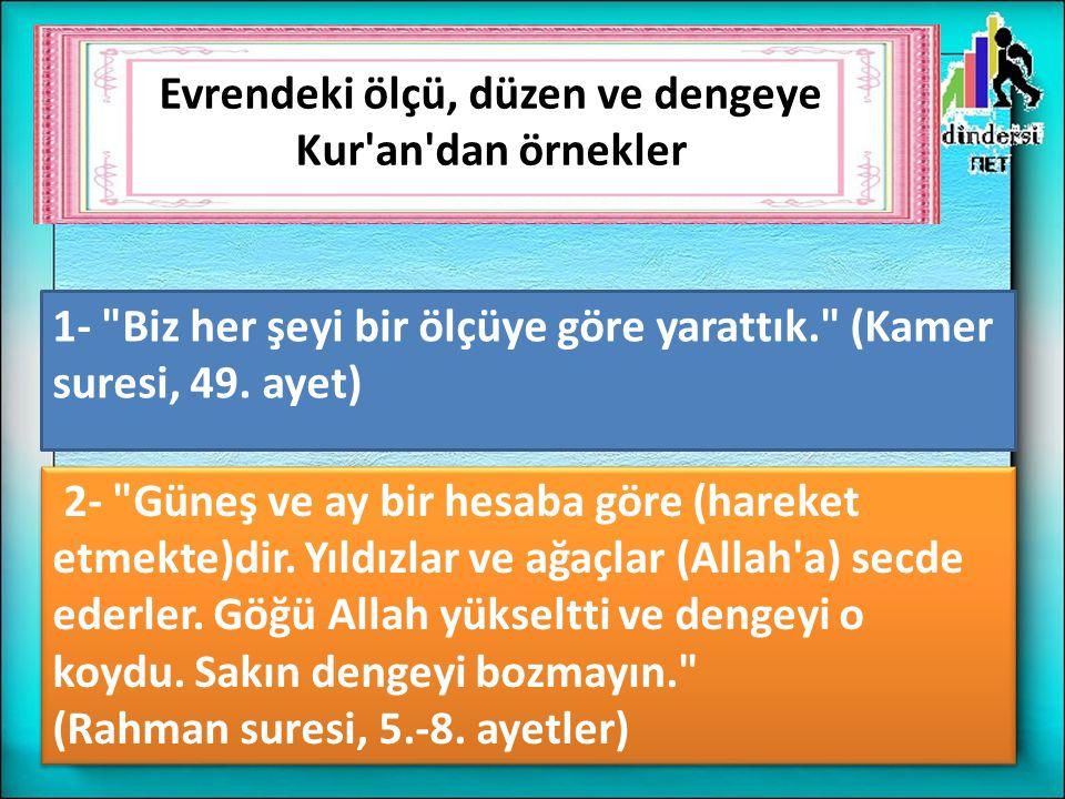Evrendeki ölçü, düzen ve dengeye Kur'an'dan örnekler 1-