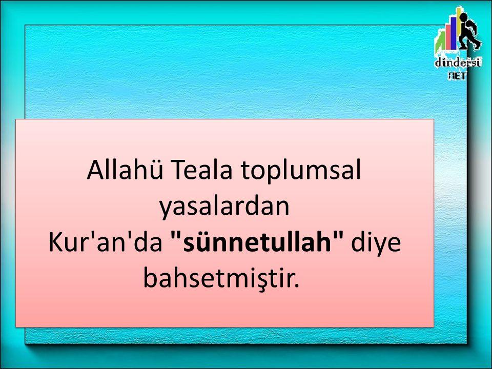 Allahü Teala toplumsal yasalardan Kur'an'da