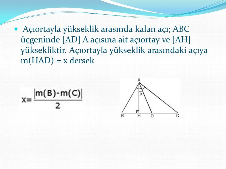Açıortayla yükseklik arasında kalan açı; ABC üçgeninde [AD] A açısına ait açıortay ve [AH] yüksekliktir. Açıortayla yükseklik arasındaki açıya m(HAD)