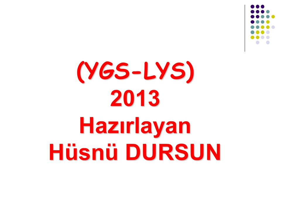 (YGS-LYS)2013Hazırlayan Hüsnü DURSUN